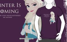 Take a look at this nice Frozen Is Coming T-Shirt