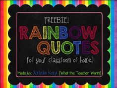 Free rainbow quotes for your classroom or home.