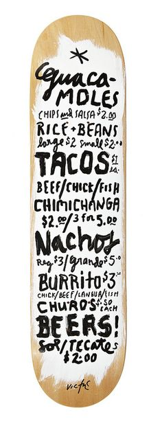Mexican always sounds good / James Victore skate deck