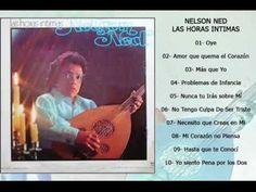 Nelson Ned - Las Horas Intimas (Disco completo Remasterizado) Nelson Ned, Youtube, Blame, Sad