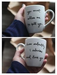 Take a plain mug, write with a Sharpie, then bake in the oven @ 350 for 30 minutes.