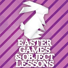 15 Easter Games & Easter Object Lessons for your preteen ministry.