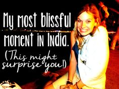 My most blissful moment in India… and it might surprise you!