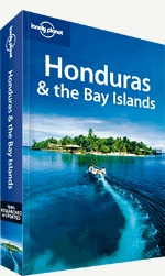 Honduras & the Bay Islands travel guide. << Whether you want to dive into the deep blue off the coast of the Bay Islands, explore the forests and cobblestoned coffee towns of La Ruta Lenca or tramp around the ancient Mayan temples of Copán, this 2nd edition gives you all you need to enjoy the best of Honduras.