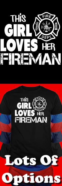 Firefighting Shirt: Know A Fire Fighter? Love One? Click Now To See This Great Shirt Up Close! Strict Limit Of 5! Treat Yourself & Click Now!