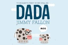 Jimmy Fallon's Your Baby's First Word Will Be DADA - Toronto4Kids