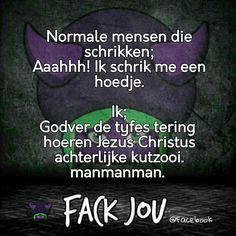 Lol, Dutch Quotes, Very Funny, Best Quotes, Fun Quotes, Qoutes, Humor, Memes, Laughing