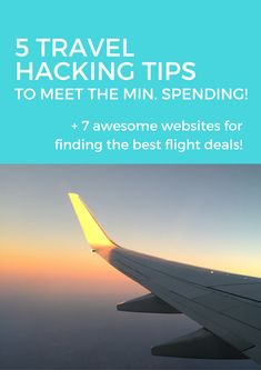 """How to get free flights! 5 """"travel hacking"""" tips for meeting the last of your spending minimum, PLUS the 7 best websites for getting super cheap flight deals"""