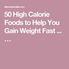 50 High Calorie Foods to Help You Gain Weight Fast . Gain Weight Fast, Fat Fast, High Fat Foods, High Calorie Meals, Food Lists