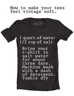 How to Make a New t-shirt feel like vintage soft.