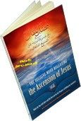 THE DECISIVE WORD REGARDING THE ASCENSION OF JESUS  http://www.muslimzon.com/The-Decisive-Word-Regarding-The-Ascension-of-Jesus_p_2097.html  Contact Us: Phone: 505-510-2843 www.muslimzon.com