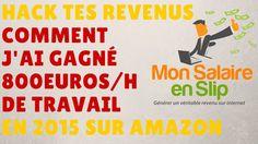►►Comment Gagner de l'Argent sur Amazon : Salaire Net 800€/Heure de Travail