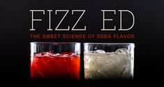 Fizz Ed: The Sweet Science of Soda Flavoring - Cook's Science