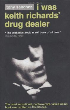 I Was Keith Richards' Drug Dealer by Tony Sanchez