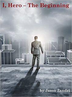 Amazon.com: I Hero: The Beginning eBook: Jason Zandri: Kindle Store
