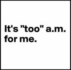 Too a.m.