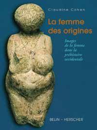 la femme des origines - de très belles représentations des vénus paléolithiques