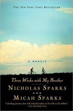 Three Weeks with My Brother by Nicholas Sparks and Micah Sparks. Good! Read a review at http://readinginthegarden.blogspot.com/2013/04/three-weeks-with-my-brother-by-nicholas.html
