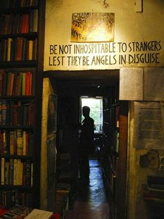 Be not inhospitable to strangers lest they be angels in disguise