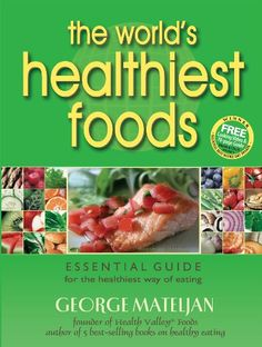 THE WORLD'S HEALTHIEST FOODS, Essential Guide for the Healthiest Way of Eating Healthy Kids, Get Healthy, Healthy Living, Healthy Recipes, Healthy Food, Simple Recipes, Healthy Weight, Drink Recipes, Alkaline Foods
