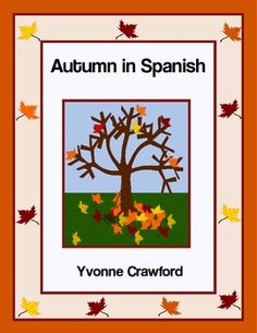 Autumn in Spanish is a booklet that focuses on the names of different autumn items in Spanish like rake, hay, scarecrow, etc. $3