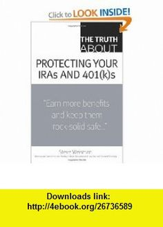 The Truth About Protecting Your IRAs and 401(k)s (9780132333849) Steve Weisman , ISBN-10: 0132333848  , ISBN-13: 978-0132333849 ,  , tutorials , pdf , ebook , torrent , downloads , rapidshare , filesonic , hotfile , megaupload , fileserve