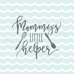Mommy's Little Helper SVG Vector File. Cricut Explore and