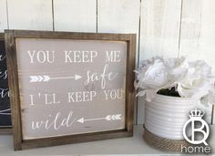 You Keep Me Safe I'll Keep You Wild Wood Sign by QueenBHome