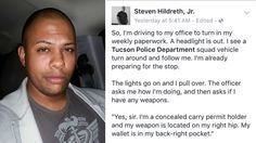 TUCSON, Ariz. — A man's Facebook post about a recent traffic stop is going viral. Steven Hildreth Jr. says he was pulled over by the…