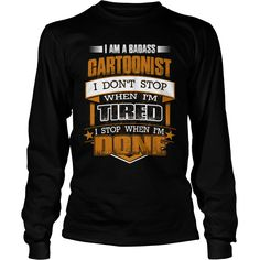 I am a badass CARTOONIST - Job T Shirt #gift #ideas #Popular #Everything #Videos #Shop #Animals #pets #Architecture #Art #Cars #motorcycles #Celebrities #DIY #crafts #Design #Education #Entertainment #Food #drink #Gardening #Geek #Hair #beauty #Health #fitness #History #Holidays #events #Home decor #Humor #Illustrations #posters #Kids #parenting #Men #Outdoors #Photography #Products #Quotes #Science #nature #Sports #Tattoos #Technology #Travel #Weddings #Women