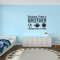 Because I Have a Brother, I Always Have a Friend Wall Decal Quote | Wall Decal World