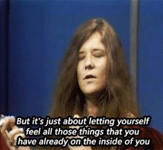 Though it& been decades since she was dominating the music industry, the iconic blues and rock singer to whom American music — and feminism — owe so much is without a doubt Janis Joplin. In an era that was overtly misogynist (watch, like, one episod Singing Quotes, Music Quotes, Song Quotes, Janis Joplin Quotes, New Beginning Quotes, Friendship Day Quotes, Music Promotion, Education Humor, Still Love You