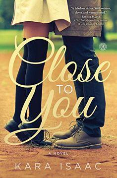 Close to You: A Novel by Kara Isaac http://www.amazon.com/dp/1501117327/ref=cm_sw_r_pi_dp_0B7hxb0RGBNB1