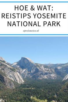 Yosemite National Park is een van de parken in Californië die je absoluut een keer moet bezoeken. In deze blog mijn reistips.