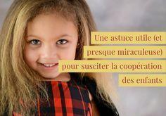 Une astuce utile (et presque miraculeuse) pour susciter la coopération des enfants