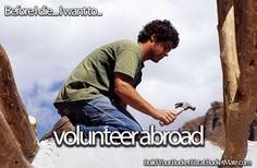 Before I die, I want to...Volunteer