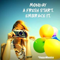 Monday is a fresh start just embrace it! #HappyMonday #Monday #Quote #Vegetal www.vegetalindia.com