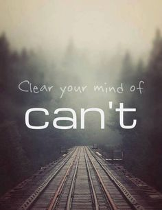 Clear your mind of can't