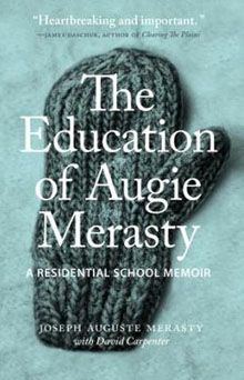 Joseph (Augie) Merasty was one of 150,000 children taken from their families and sent to residential schools. Merasty takes