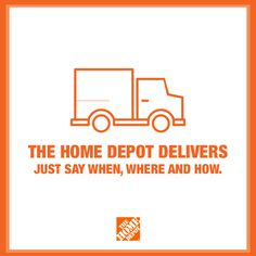 The Home Depot Delivers Just Say When Where And How We Have Free Delivery On Over One Million Online Eligible Items