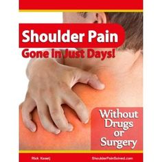 Shoulder Pain Gone in Just Days! (Kindle Edition)  http://www.rereq.com/prod.php?p=B007AVO62K  B007AVO62K