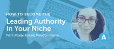 How to Become the Leading Authority In Your Niche [PODCAST]
