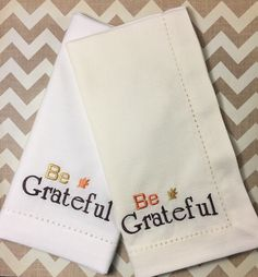 Thanksgiving Be Grateful Embroidered Cloth Dinner Napkins, Thanksgiving napkins, Thanksgiving linens, autumn napkins, fall napkins, leaves by WhiteTulipEmbroidery on Etsy https://www.etsy.com/listing/113089586/thanksgiving-be-grateful-embroidered