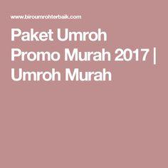 Paket Umroh Promo Murah 2017   Umroh Murah