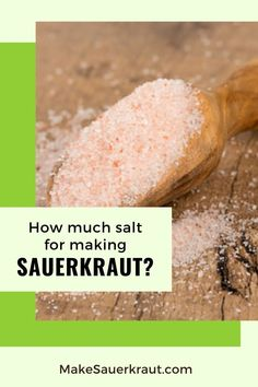 Is your homemade sauerkraut mushy, slimy, too salty? Is it covered in mold? These may be due to too much or too little salt. Learn how to make the best batch of sauerkraut by knowing the right amount of salt. #vegan