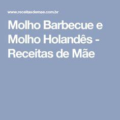 Molho Barbecue e Molho Holandês - Receitas de Mãe