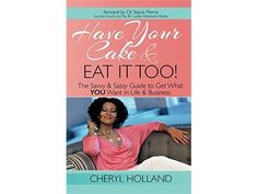 Join Host Cyrus Webb welcomes author, business coach and speaker Cheryl Holland to Conversations LIVE Radio to discuss what inspired her to build her brand and what she hopes readers of HAVE YOUR CAKE AND EAT IT TOO are able to realize about what is possible for them. #HaveYourCakeAndEatItToo #FABVTours Friday, Sept. 5th @ 630pm est => http://www.blogtalkradio.com/inspirationalconversations/2014/09/05/author-business-coach-and-speaker-cheryl-holland-stops-by-conversations-live