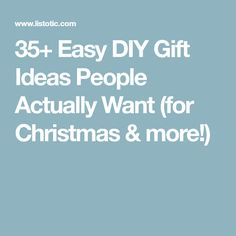 35+ Easy DIY Gift Ideas People Actually Want (for Christmas & more!)