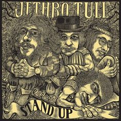 I was really into Jethro Tull in high school.