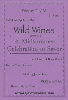 Jacksonville, OR A Midsummer Celebration to Savor with Music by Jen Ambrose, Food by Taste of Alaska. Music, food, ice cream & uniquely delicious flower, fruit and herbal wines.    Come out to the winery,… Click flyer for more >>